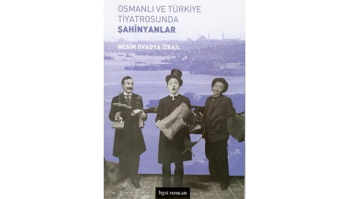 Photo of Osmanlı ve Türkiye Tiyatrosunda Şahinyanlar